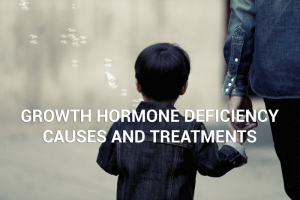 Growth Hormone Deficiency Causes and Treatments